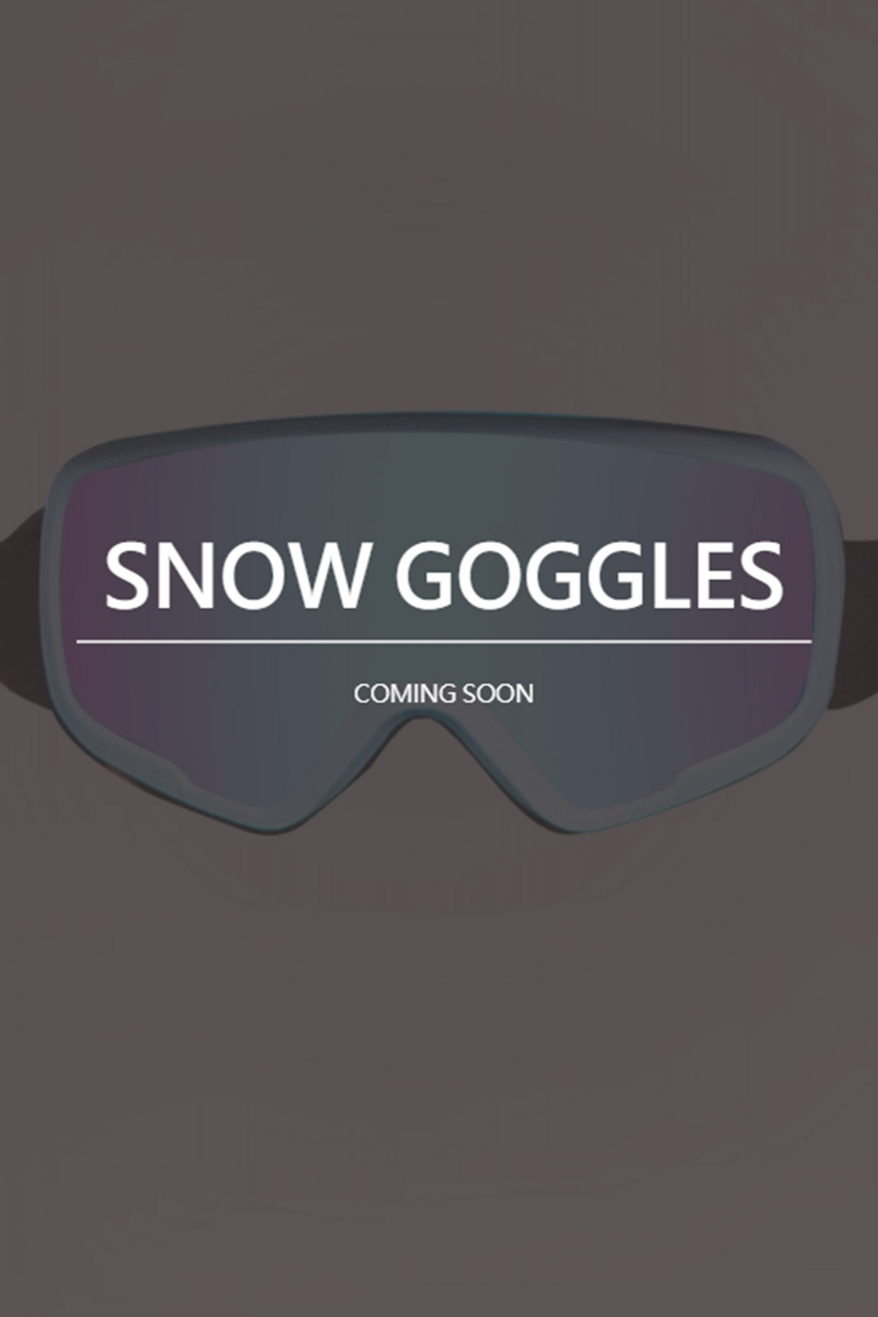 snow goggles coming soon